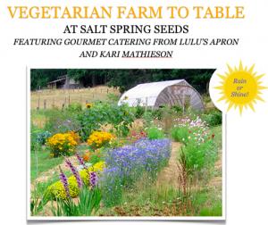 Vegetarian Farm to Table Dinner a Salt Spring Seeds @ Salt Spring Seeds      