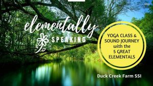 Elementally Speaking - Yoga and Sound Healing @ Duck Creek Farm | | |